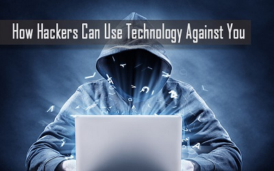 How-Cyber-Criminals-Can-Use-Technology-Against-You